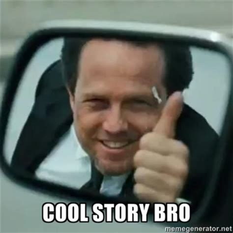 Know Your Meme Cool Story Bro - image 181500 cool story bro know your meme