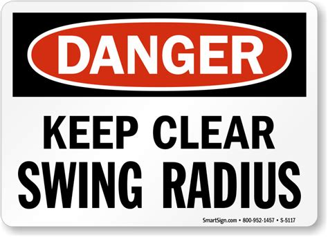dangers of swinging keep clear swing radius sign osha danger sku s 5117