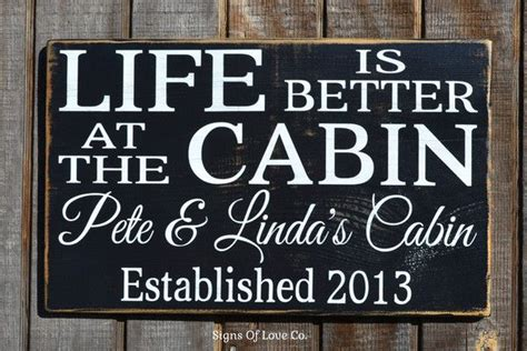 Wood Signs For Cabins by Is Better At The Cabin Lake House Mountain Home