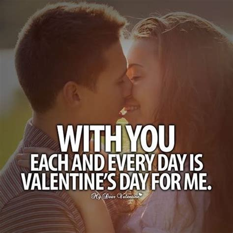 valentines day be like with you every day feels like s day pictures