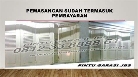 0812 9162 6108 Jbs Pintu Bagus Pintu Baja Jbs Pintu Baja Surabaya 0812 9162 6108 jbs harga pintu garasi besi per meter tangerang ha