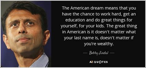 what does it mean if you have a big forehead bobby jindal quote the american dream means that you have