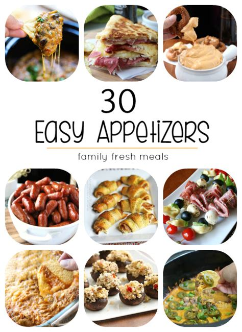 easy appetizers for dinner 30 easy appetizers family fresh meals