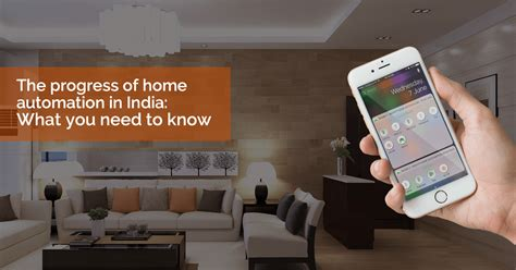 the progress of home automation in india smarthome nx