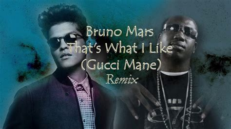 s day lyrics gucci that s what i like bruno mars ft gucci mane remixletra