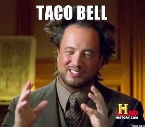 Taco Meme - funniest taco bell memes 45 pics
