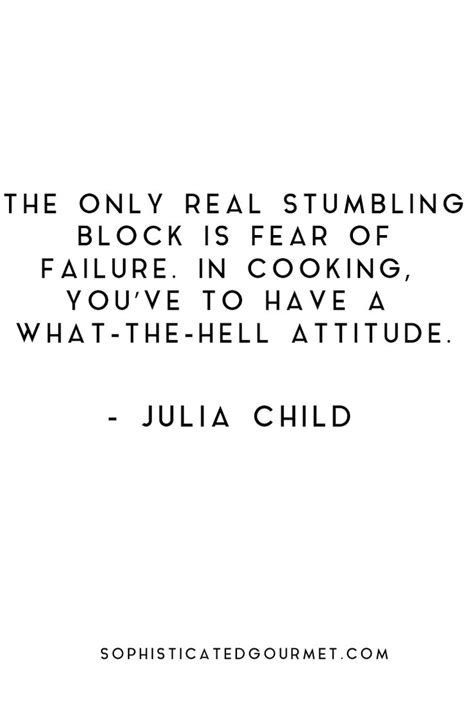 an ode to a legend julia child s baking quotes julia child www pixshark com images galleries with a bite