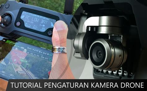 tutorial pengambilan gambar video tutorial sederhana pengaturan kamera dji drone