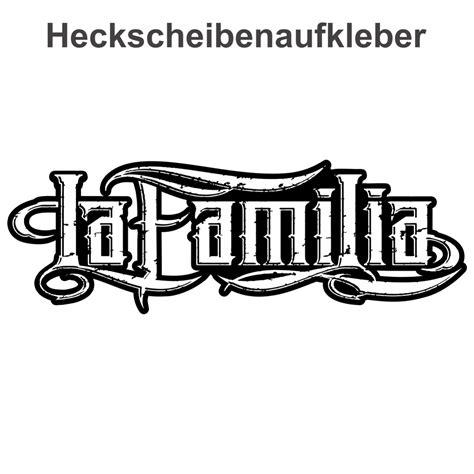 Aufkleber Von Auto Lösen by Wetterfester Aufkleber La Familia 15 Oder 70cm Brotherhood