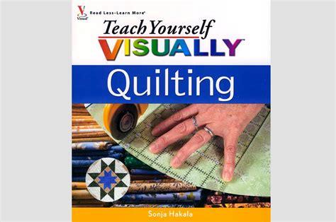 teach yourself visually teach yourself visually tech books teach yourself visually quilting geoff hansen