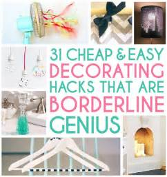 easy and cheap home decorating ideas 31 home decor hacks that are borderline genius