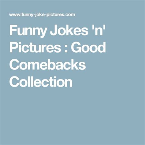 8 Awesome Comebacks by Comebacks Www Imgkid The Image Kid Has It