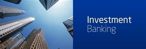investment banker what characteristics make for a investment banker