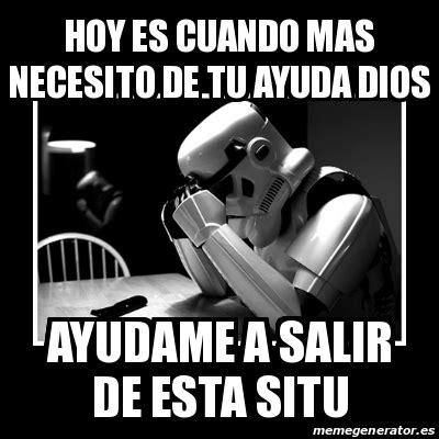 Sad Meme Generator - meme sad trooper hoy es cuando mas necesito de tu ayuda