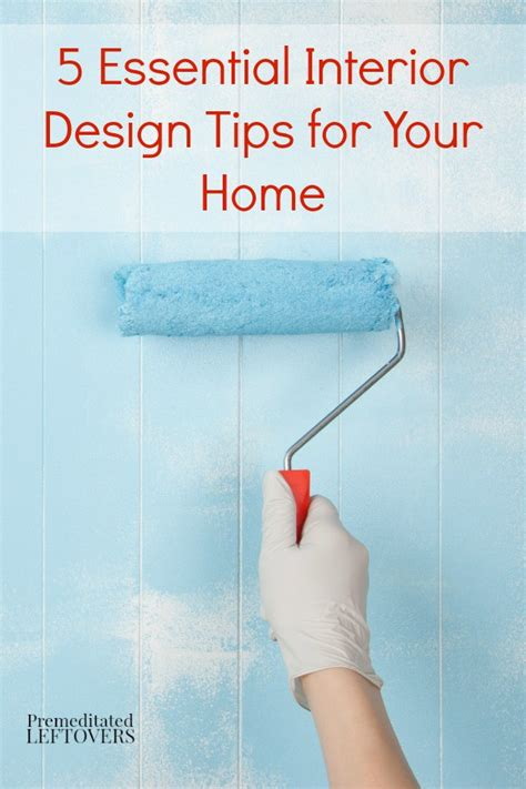interior design tips for your home 5 essential interior design tips for your home