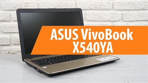 Laptop Asus Vivobook X540ya asus vivobook x540ya unboxing asus vivobook