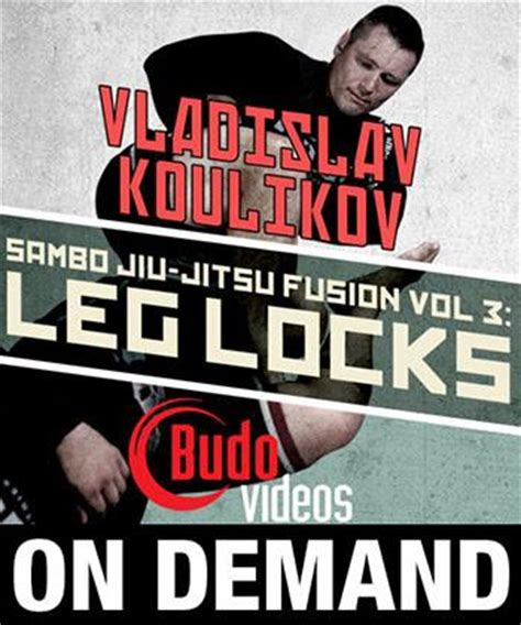 Sambo Fighting Vladislav Koulikov sambo jiu jitsu fusion vol 3 leg locks by vladislav