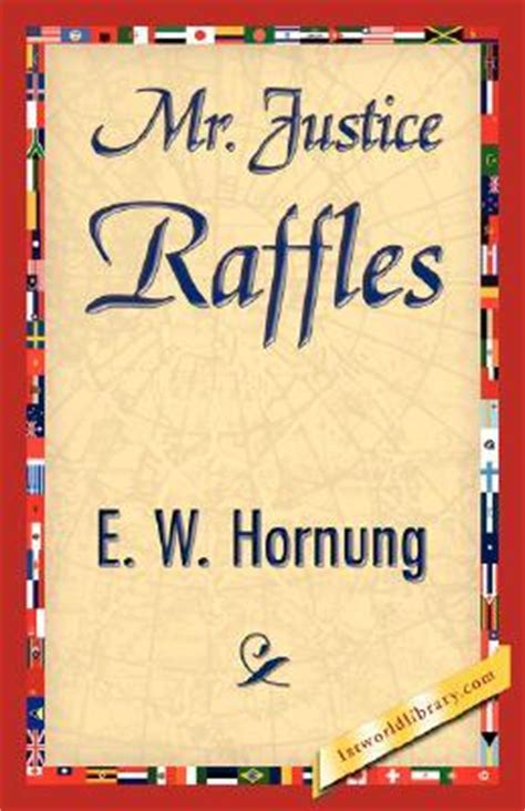 Novel Mr Justice Raffles mr justice raffles by e w hornung reviews discussion