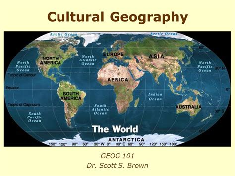 themes of cultural geography cultural geography geog 101 dr scott s brown ppt