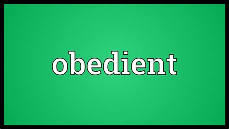 how to your to be obedient obedient meaning
