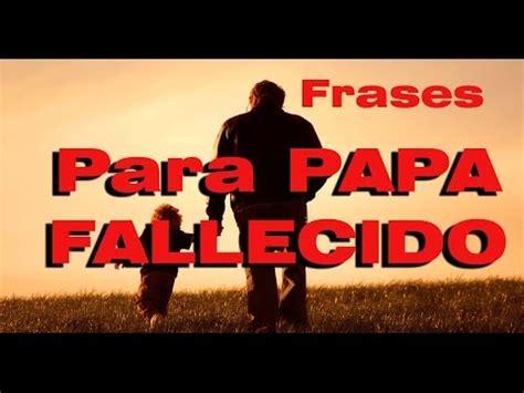 imagenes tristes para un padre muerto poema para un padre fallecido mensaje para pap 225 en el