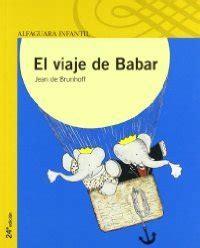 libro el viaje de babar el viaje de babar brunhoff jean de sinopsis del libro rese 241 as criticas opiniones