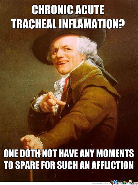 Bronchitis Meme - bronchitis ain t nobody got time for that by robax91