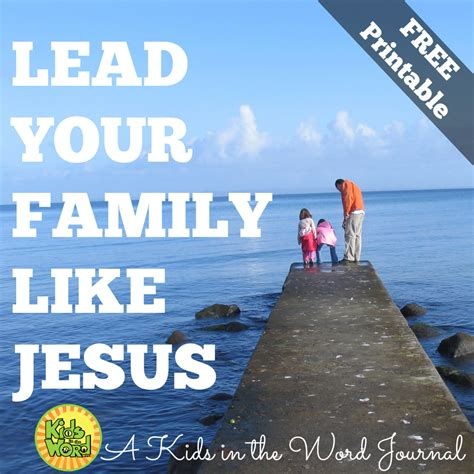 Lead Your Family Like Jesus lead your family like jesus part 4