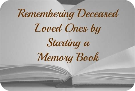 remembering deceased loved ones by starting a memory book whaddaya do with a blank book