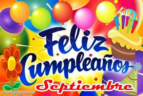 imagenes de cumpleaños en septiembre felicidades en tu cumplea 241 os septiembre