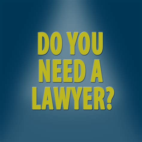 Needs A Lawyer by Negligence Need For A Lawyer