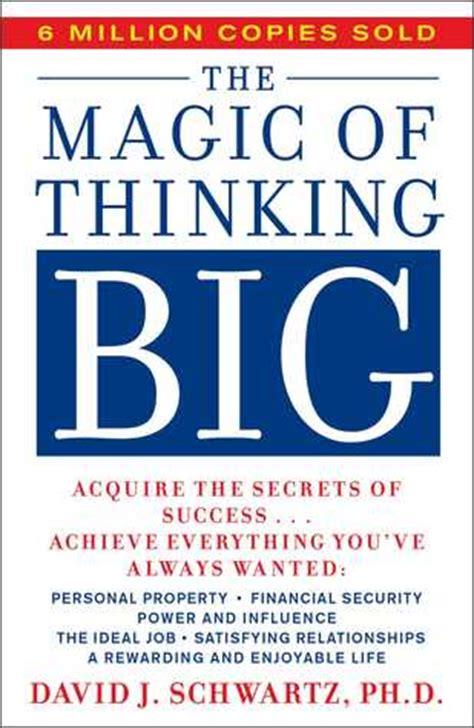 The Big Think Book the magic of thinking big by david j schwartz reviews