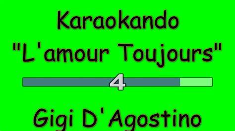 l amour toujours testo karaoke internazionale l amour toujours gigi d