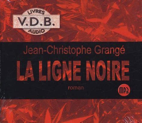 Jean Christophe Grang礬 La Ligne by La Ligne Jean Christophe Grang 233 Decitre