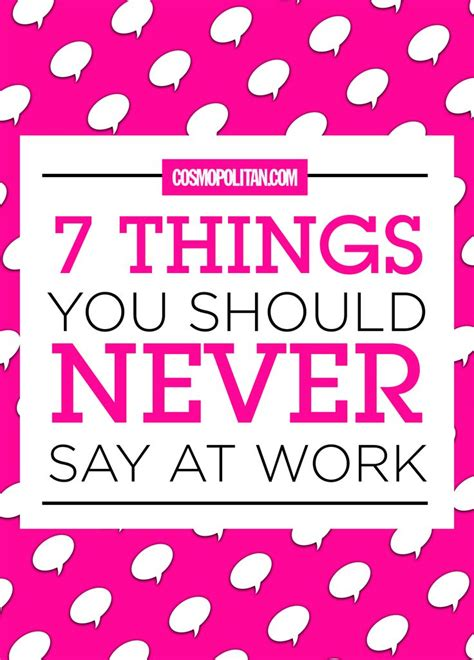 9 Things Never To Do At Work by 7 Things You Should Never Say At Work Career A Thing