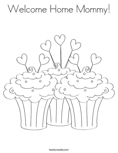 Welcome Home Mommy Coloring Page Twisty Noodle Welcome Home Coloring Pages