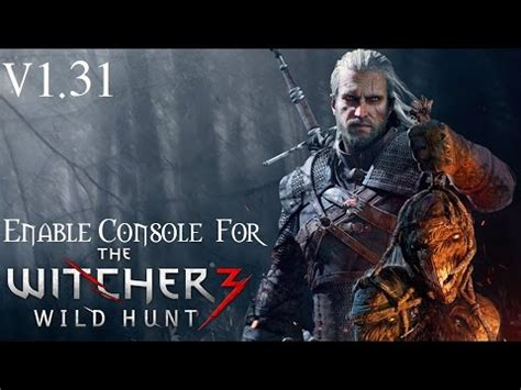 the witcher 3 console witcher 3 mod debug console enabler mod tutorial doovi