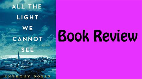all the light we cannot see book review book review all the light we cannot see by anthony doerr