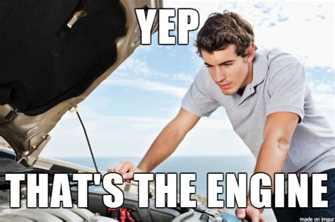 Car Problems Meme - attempting to fix a car problem meme