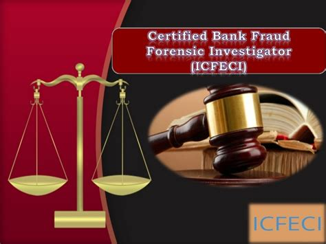 Bank Fraud Investigator by Certified Bank Fraud Forensic Investigator Icfeci