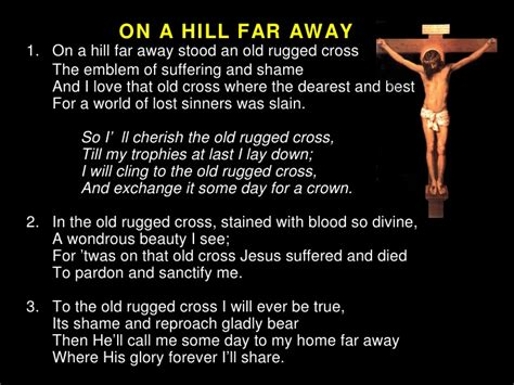 on a hill far away stood an rugged cross bitter journey of jesus 2010 v2