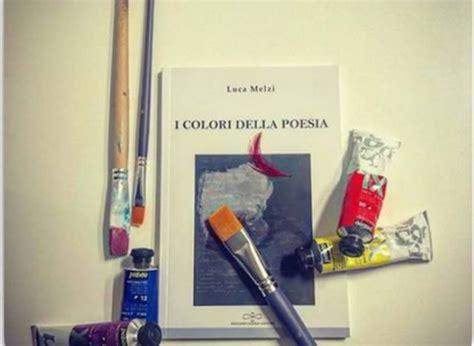 libreria feltrinelli monza quot i colori della poesia quot incontro con luca melzi alla