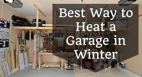 Heating A Garage In Winter by Best Way To Heat A Garage In Winter Gt Space Heater Pro