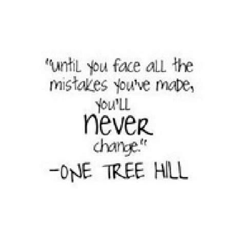 best one tree hill quotes one tree hill has the best quotes there s only one tree hill