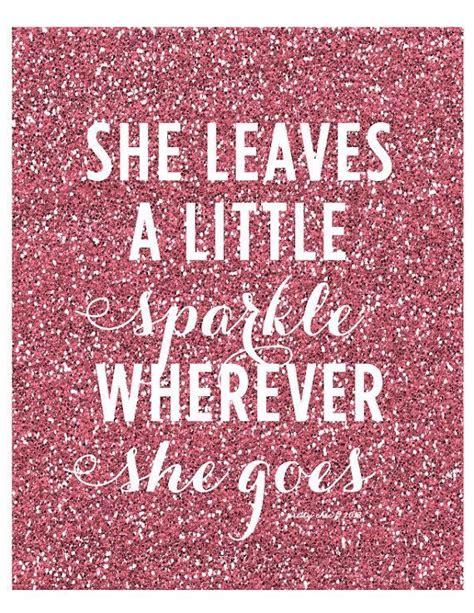printable glitter quotes she leaves a little sparkle wherever she goes quotes