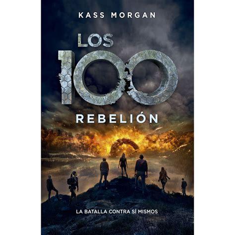 libro los 100 rebeli 243 n los 100 parte 4 libro sanborns