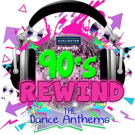 The Harlington   90s Rewind: The Dance Anthems