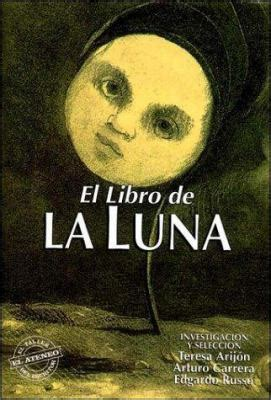 libro la luna e i el libro de la luna by teresa arijon arturo carrera edgardo russo reviews description