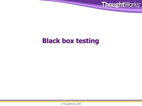 black box testing black box testing