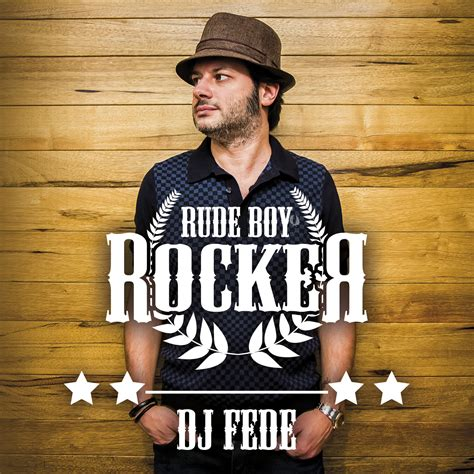 rude boy testo dj fede 232 un rude boy rocker